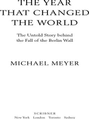 The Year that Changed the World - The Untold Story Behind the Fall of the Berlin Wall ebook by Michael Meyer