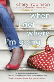 When I Get Where I'm Going ebook by Cheryl Robinson