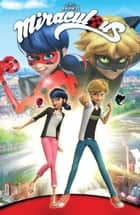 Miraculous: Tales of Lady Bug and Cat Noir #TPB ebook by Zag Entertainment, Cheryl Black, Nicole D'Andria,...