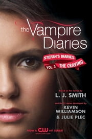 The Vampire Diaries: Stefan's Diaries #3: The Craving ebook by L. J. Smith,Kevin Williamson & Julie Plec