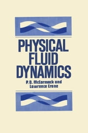 Physical Fluid Dynamics ebook by McCormack, P