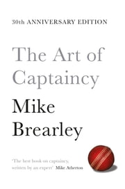 The Art of Captaincy - What Sport Teaches Us About Leadership ebook by Mike Brearley