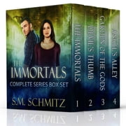 The Complete Immortals Series Boxset - The Immortals Series ebook by S. M. Schmitz
