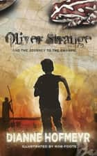 Oliver Strange and the Journey to the Swamps ebook by Dianne Hofmeyr, Robert Foote