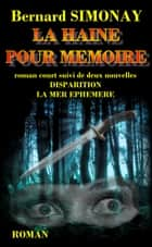 La Haine pour mémoire ebook by Bernard SIMONAY