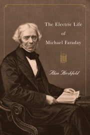 The Electric Life of Michael Faraday ebook by Alan Hirshfeld
