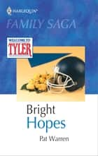 Bright Hopes ebook by Pat Warren
