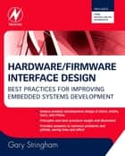 Hardware/Firmware Interface Design ebook by Gary Stringham