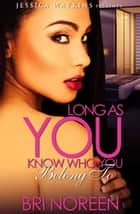 Long As You Know Who You Belong To ebook by