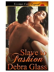 Slave to Fashion ebook by Debra Glass