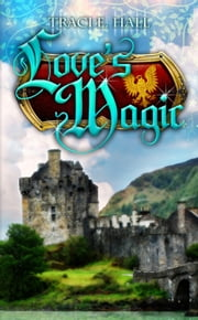Love's Magic ebook by Traci E Hall