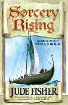 Sorcery Rising ebook by Jude Fisher