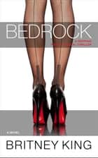 Bedrock: A Gripping Psychological Thriller - The Bedrock Trilogy, #1 ebook by Britney King