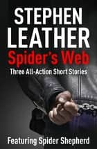Spider's Web - Spider Shepherd Short Stories ebook by Stephen Leather
