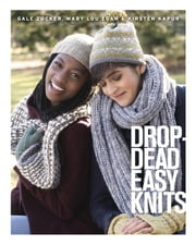 Drop-Dead Easy Knits ebook by Gale Zucker,Mary Lou Egan,Kirsten Kapur