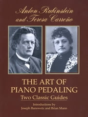The Art of Piano Pedaling ebook by Anton Rubinstein,Teresa Carreño