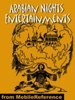 Arabian Nights Entertainments. Illustrated.: Best-Known Tales. Incl: Aladdin Or The Wonderful Lamp, The Story Of Sindbad The Sailor, The History Of Ali Baba And Of The Forty Robbers & More (Mobi Classics)