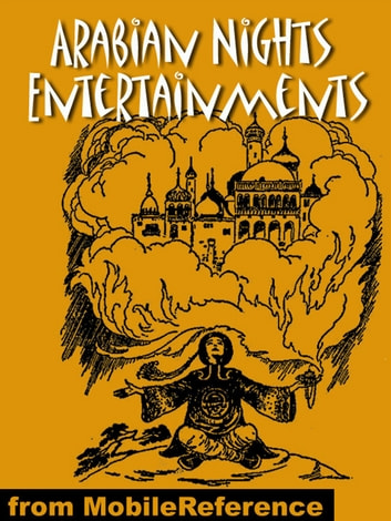 Arabian Nights Entertainments. Illustrated.: Best-Known Tales. Incl: Aladdin Or The Wonderful Lamp, The Story Of Sindbad The Sailor, The History Of Ali Baba And Of The Forty Robbers & More (Mobi Classics) ebook by Anonymous
