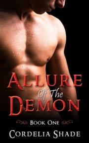 Allure Of The Demon: Book One ebook by Cordelia Shade
