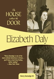 The House Without the Door - Henry Gamadge #4 ebook by Elizabeth Daly