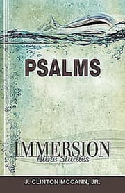 Immersion Bible Studies: Psalms ebook by J. Clinton McCann, Jr.