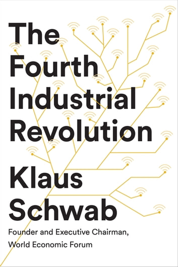 The Fourth Industrial Revolution eBook by Klaus Schwab