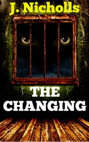 The Changing ebook by J. Nicholls