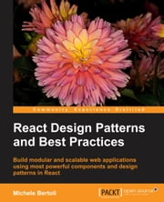 React Design Patterns and Best Practices ebook by Michele Bertoli