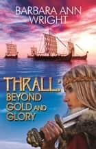 Thrall ebook by Barbara Ann Wright