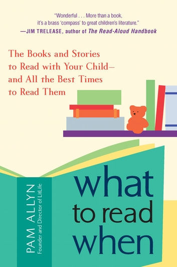 What to read when ebook by pam allyn 9781101032398 rakuten kobo what to read when the books and stories to read with your child fandeluxe Image collections