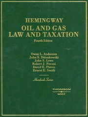 Oil and Gas Law and Taxation, 4th (Hornbook Series) ebook by Richard Hemingway,Owen Anderson,John Dzienkowski,John Lowe,Robert Peroni,David Pierce