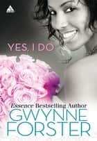 Yes, I Do ebook by Gwynne Forster