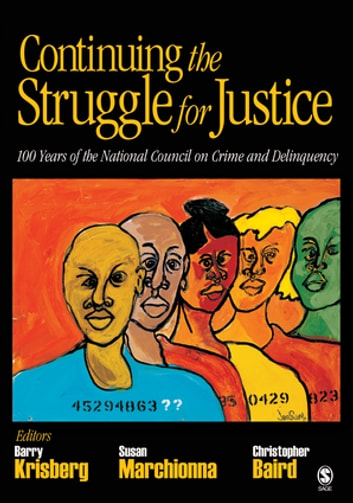 Continuing the Struggle for Justice - 100 Years of the National Council on Crime and Delinquency ebook by