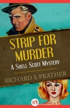 Strip for Murder ebook by Richard S Prather