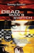 Dead Man's Switch ebook by Tammy Kaehler, Tammy Kaehler