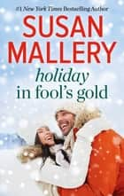 Holiday in Fool's Gold - Only Us: A Fool's Gold Holiday\Yours for Christmas ebook by Susan Mallery