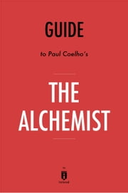 Guide to Paulo Coelho's The Alchemist by Instaread ebook by Instaread