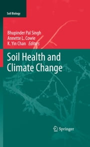 Soil Health and Climate Change ebook by Bhupinder Pal Singh,Annette L. Cowie,K. Yin Chan