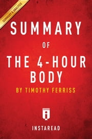 Summary of The 4-Hour Body - by Timothy Ferriss | Includes Analysis ebook by Instaread Summaries
