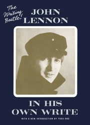 In His Own Write ebook by John Lennon,Yoko Ono