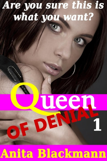 Queen of Denial 1 (Interracial Cuckold Femdom) - Queen of Denial, #1 ebook by Anita Blackmann