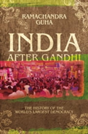 India After Gandhi - The History of the World's Largest Democracy ebook by Ramachandra Guha