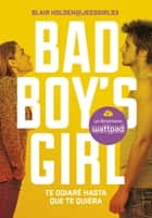 ebook Te odiaré hasta que te quiera (Bad Boy's Girl 1) de Blair Holden