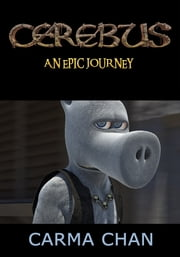 Cerebus Film: An Epic Journey ebook by Carma Chan