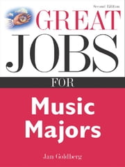 Great Jobs for Music Majors ebook by Goldberg, Jan