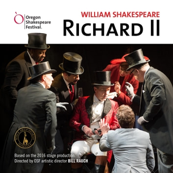 Richard II audiobook by William Shakespeare,Bill Rauch,Oregon Shakespeare Festival