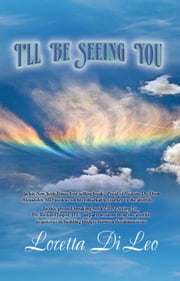 I'll Be Seeing You ebook by Loretta DiLeo