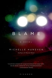 Blame - A Novel ebook by Michelle Huneven