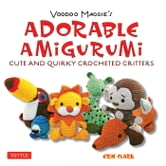 Voodoo Maggie's Adorable Amigurumi - Cute and Quirky Crocheted Critters ebook by Erin Clark