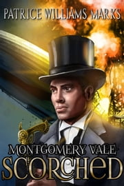 MONTGOMERY VALE: SCORCHED - MONTGOMERY VALE, #1 ebook by Patrice Williams Marks